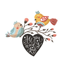 Cartoon Scandinavian Bird Illustration. Animal Vector Folk Art Card. Ethnic Ornate Design Decorative Floral Cute Print With Lettering. All You Need Is Love.