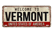 Welcome To Vermont Vintage Rusty Metal Plate