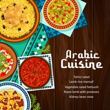 Arabic Cuisine Food Restaurant Banner. Roast Lamb With Potatoes, Rice Mansaf And Kidney Bean Stew, Vegetable Fattoush And Tahini Salad Vector. Middle East Meals With Lamb Meat And Vegetables Poster
