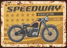 Speedway Association Rusty Metal Plate With Vintage Motorcycle. Vector Tin Sign For Biker Club, Retro Motorbike Garage, Ferruginous Grunge Card With American Motor Bike Or Classic Antique Chopper