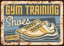 Gym Training Shoes Rusty Metal Plate, Vector Vintage Rust Tin Sign With Sport Sneakers. Retro Poster With Leather Sportswear Trainers, Sports Model For Active Lifestyle, Ferruginous Card With Boots