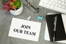 JOIN OUR TEAM - Lettering On Paper On The Desktop, Notepad, Pen And Keyboard.