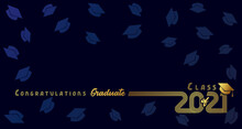 Class Of 2021 Congratulation Graduate Golden Design On Dark Blue Background. Congratulations Graduation Calligraphy Elegant Lettering. Template For High School Or College Party Banner