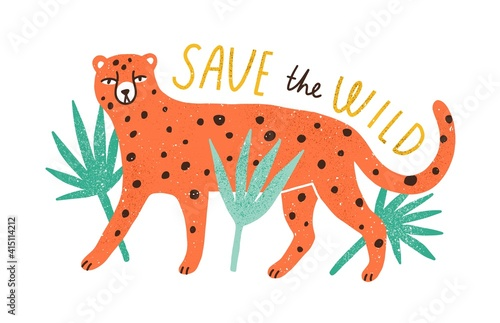 Save the Wildlife inscription and cute wild animal isolated on white background. Ecology and protection of endangered species concept. Eco sticker. Colored flat textured vector illustration