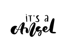 It S An Angel Vector Calligraphy Lettering Baby Text. Hand Drawn Modern And Brush Pen Kids Isolated Lettering. Design Greeting Cards, Invitations, Print, Child T-shirts, Home Decor