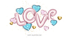 Pink And Blue Balloons In Shape Of Hearts, Pink Metal Text Love. Valentine S Day Background.