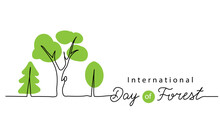 International Day Of Forest Vector Background, Banner, Poster. Minimal One Continuous Line Drawing Of Green Trees. Forest Day Lettering