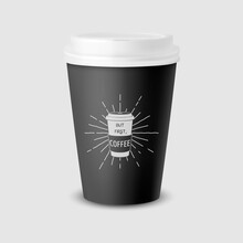 Vector 3d Realistic Black Paper Disposable Cup With White Lid Isolated On White Background. Typography Quote, Phrase About Coffee. Stock Vector Illustration. Design Template. Front View