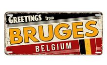 Greetings From Bruges Vintage Rusty Metal Plate