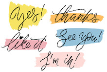 Common Hand Written Words. Yes, Thanks, Like It, See You, I'm In. Hand Drawn Creative Calligraphy And Brush Pen Lettering With Colorful Painted Strokes.