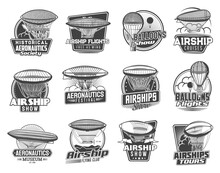 Dirigible Airships And Balloons Vector Icons Of Zeppelin, Vintage Air Transportation. Historical Airship Museum, Show Of Retro Aircraft, Dirigible Or Balloon Aeronautics Society Isolated Emblems Set