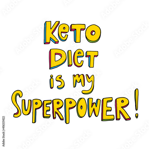 Keto diet vector doodle lettering quote. Keto diet is my superpower. Slogan for banner, poster, t-shirt o card design. Handwritten inscription isolated on white background