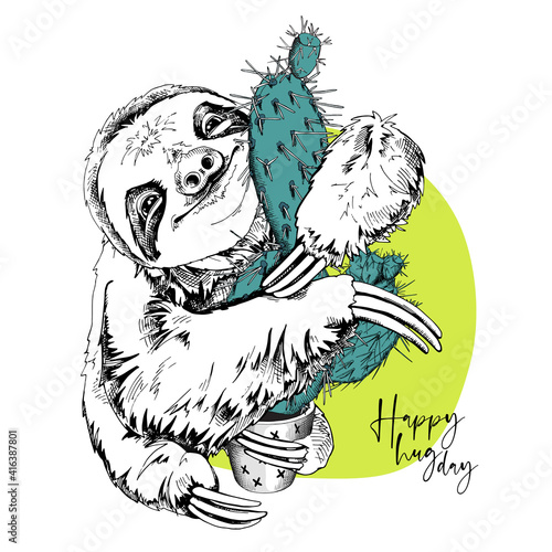 Fototapeta premium Funny smiling Sloth hugging a green cactus. Happy hug day - lettering quote. Humor card, t-shirt composition, hand drawn style print. Vector illustration.