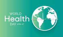 World Health Day Is A Global Health Awareness Day Celebrated Every Year On 7th April. Vector Illustration Design