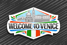 Vector Logo For Venice, White Decorative Sign With Illustration Of Venice City Scape On Day Sky Background, Art Design Tourist Fridge Magnet With Unique Lettering For Black Words Welcome To Venice.