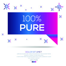 Creative (100% Pure) Text Written In Speech Bubble ,Vector Illustration.