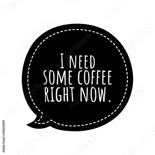 Canvas-taulu ''I need some coffee right now'' Lettering