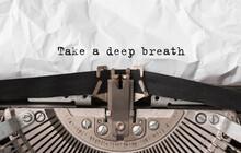 Text Take A Deep Breath Typed On Retro Typewriter