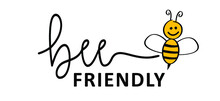 Slogan Bee Friendly. Its A Great To Bee Your Friend. Possitive, Motivation And Inspiration Friendship. Flat Vector Bee Quotes. Be Happy. Flying Bee With Honeycomb.
