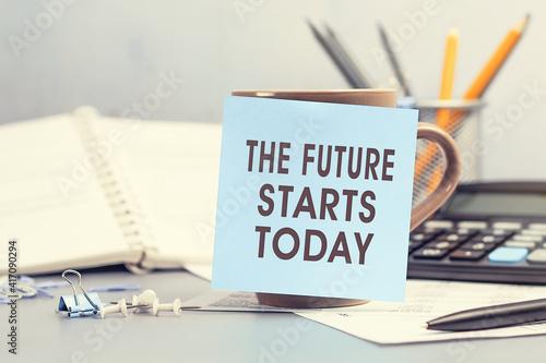 Obraz The future starts today - concept of text on sticky note - fototapety do salonu