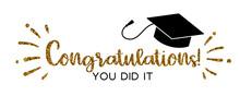Graduation Congratulations At School, University Or College . Trendy Calligraphy Golden Glitter Inscription