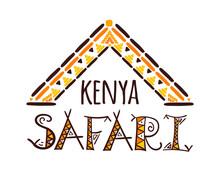 Kenya Safari Background Vector. Africa Travel Illustration. Ethnic Pattern Emblem For Card, Banner, Souvenir, Tourist Poster Or Flyer Design.