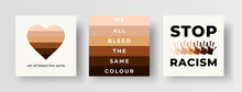 Diversity And Anti Racism Illustrations, Square Banners, Social Media Post Template Collection. Set Of Design Elements For Diversity And Racial Equality. Stop Racism We All Bleed The Same Colour