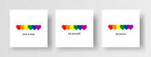 LGBT LGBTQ  Pride Hearts And Slogans Social Media Post Template. Love Is Love, Be Proud, Be Yourself. Hearts In LGBT Flag Colours. Vector Design Element For LGBT Pride Social Post, Square Banner, Logo