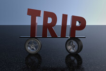Rendered Image Of The Word TRIP On Two Wheels Simulating A Car