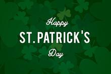 Shamrock St. Patrick's Day Shamrock Green Holiday Illustration Background, Card, Poster Or Banner In High Resolution