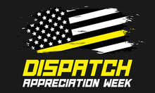 Dispatcher Appreciation Week. Observed Each Year During April Across United States. Special Team That Sets Ready 24/7 To Launch The Life-saving Services.