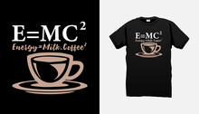 Coffee Lover Funny T-shirt Vector Graphic