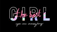 The Best Girl Slogan Holographic Foil Print On Black Background