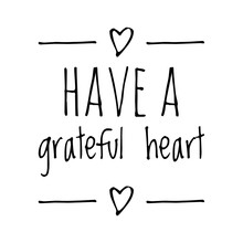 ''Have A Grateful Heart'' Lettering