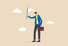 Give Up Or Surrender On Business Battle, Time To Quit Or Stop Failed Company Concept, Sad Businessman Waving White Flag Metaphor Of Surrendering Or Giving Up On Work And Business.