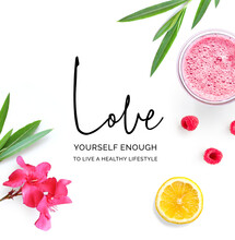 """Creative Layout Made Of  Quote """"Love Yourself Enough To Live A Healthy Lifestyle"""".  Tropical Flat Lay. Food Concept. Lemon, Raspberry, Pink Flowers And Juice On The White Background."""