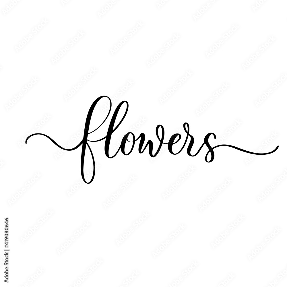 Fototapeta Flowers - hand drawn calligraphy and lettering inscription.