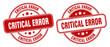 critical error stamp. critical error label. round grunge sign