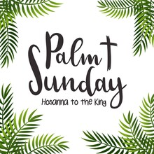 Palm Leaf  Background.Palm Sunday Poster With Hand Drawn Lettering, Palm Branches And Cross.Celebration Entrance Of Jesus Into Jerusalem