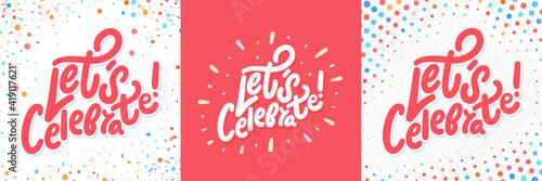 Fotografía Let's celebrate. Vector handwritten lettering banners set.