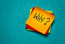 Why Question On A Sticky Note, Asking For A Reason Or Explanation