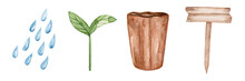 Set Of Watercolor Elements For The Vegetable Garden Isolated On White Background. Seedling Elements. Water Drops, Sprout, Peat Pot, Wooden Sign For Writing. Gardening. Spring.