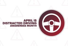 April Is Distracted Driving Awareness Month. Holiday Concept. Template For Background, Banner, Card, Poster With Text Inscription. Vector EPS10 Illustration.