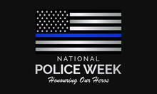 National Police Week (NPW) Is Observed Each Year In May In United States That Pays Tribute To The Local, State, And Federal Officers Who Have Died Or Disabled, In The Line Of Duty. Vector Art