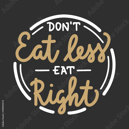 Canvas Print Don't eat less eat right, modern ink brush calligraphy in circle