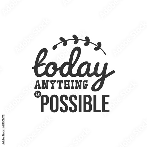 Fotografia Today Anything is Possible