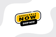 Available Now Banner. Available Now Speech Bubble Label Set. Available Now Sign