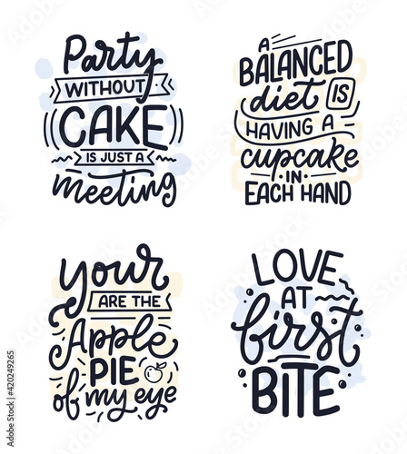 Funny sayings, inspirational quotes for cafe or bakery print. Funny brush calligraphy. Dessert lettering slogans in hand drawn style. Vector