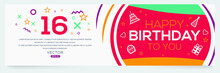 Creative Happy Birthday To You Text (16 Years) Colorful Decorative Banner Design ,Vector Illustration.
