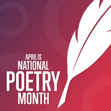 April Is National Poetry Month. Holiday Concept. Template For Background, Banner, Card, Poster With Text Inscription. Vector EPS10 Illustration.
